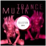 Trance Muzik Selection 2013
